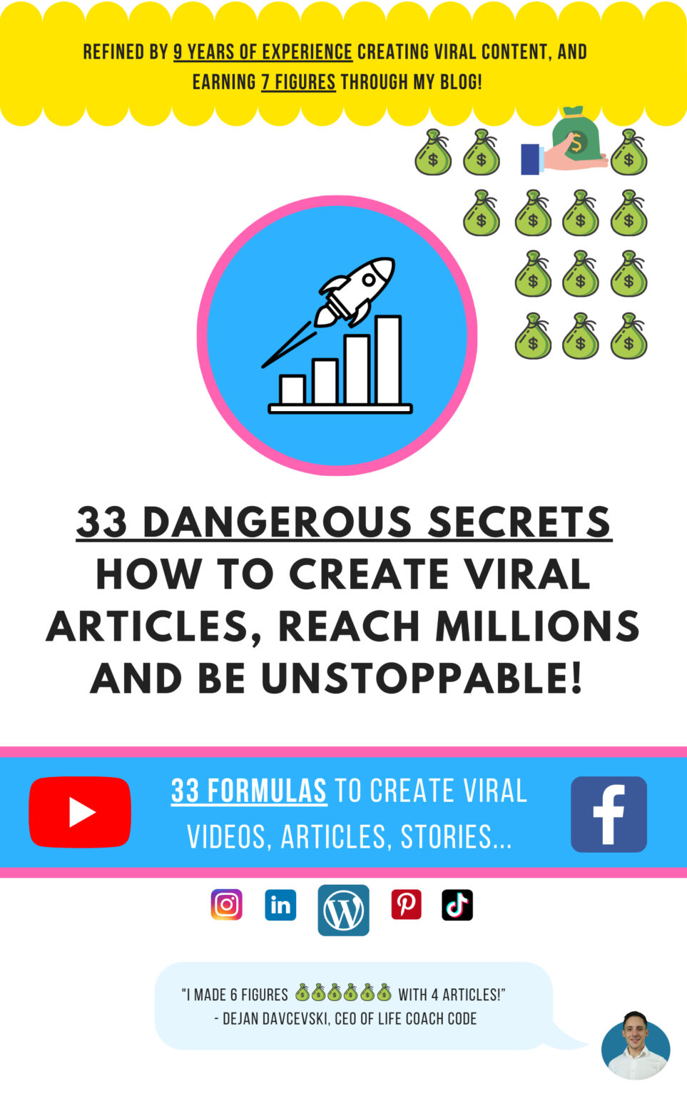 33 Dangerous Secrets How to Create Viral Articles, Reach Millions and Be Unstoppable!